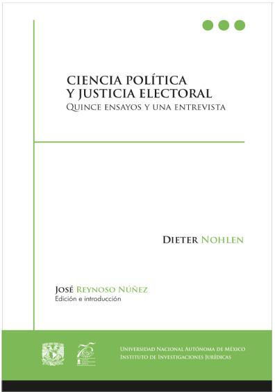 Ciencia política y justicia electoral. Quince ensayos y una entrevista