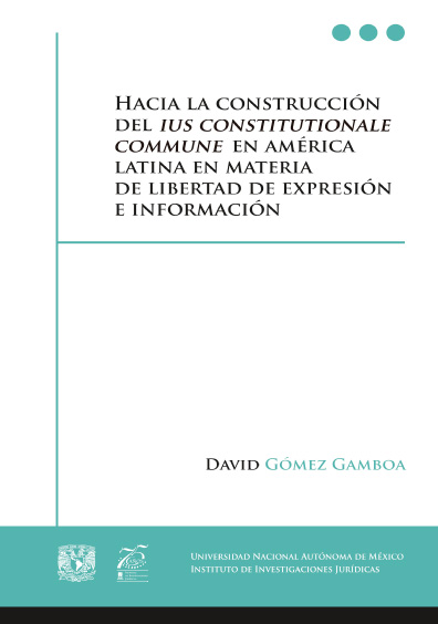 Hacia la construcción del ius constitutionale commune en América Latina en materia de libertad de expresión e información
