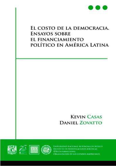 El costo de la democracia. Ensayos sobre el financiamiento político en América Latina
