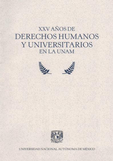 XXV años de derechos humanos y universitarios en la UNAM