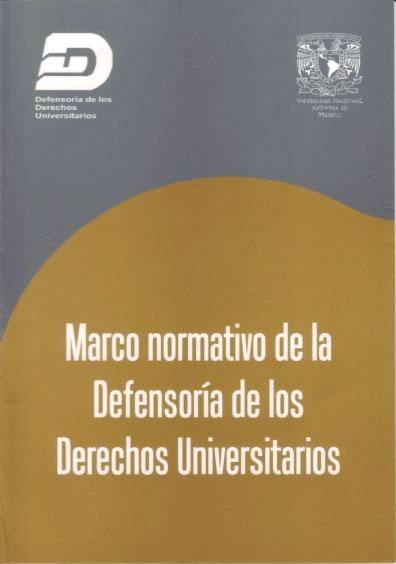 Marco normativo de la Defensoría de los Derechos Universitarios