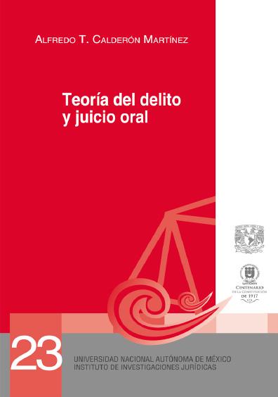 Teoría del delito y juicio oral, Serie Juicios Orales, núm. 23