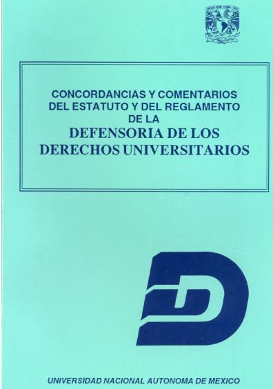 Concordancias y comentarios del Estatuto y del Reglamento de la Defensoría de los Derechos Universitarios