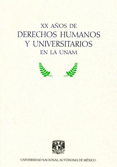 XX años de derechos humanos y universitarios en la UNAM