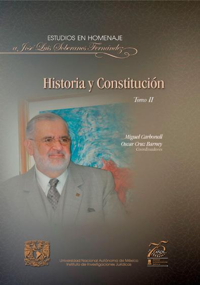 Historia y Constitución. Homenaje a José Luis Soberanes Fernández, tomo II