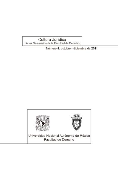 Cultura Jurídica número 4, octubre - diciembre de 2011. Colección Facultad de Derecho de la UNAM