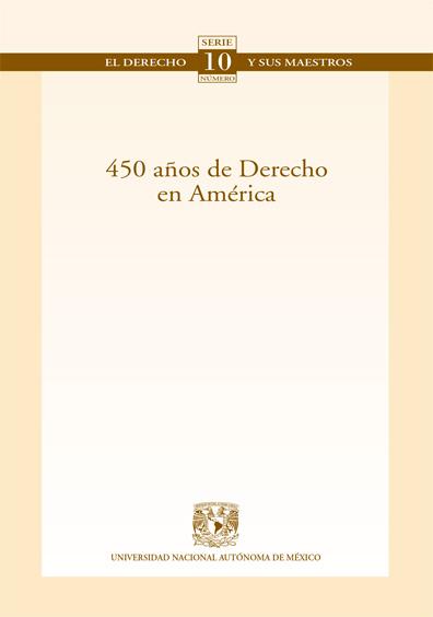 450 años de derecho en América. Colección Facultad de Derecho