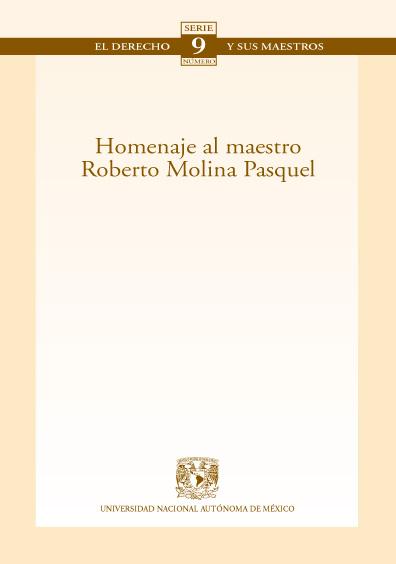 Homenaje al maestro Roberto Molina Pasquel. Colección Facultad de Derecho
