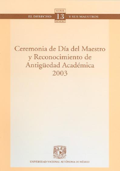 Ceremonia del deía del maestro y reconocimientos de antigüedad académica 2003. Colección Facultad de Derecho de la UNAM
