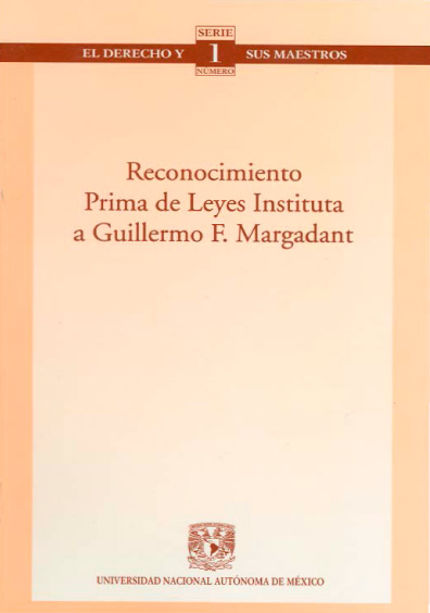 Reconocimiento Prima Leyes Instituta a Guillermo F. Margadant. Colección Facultad de Derecho