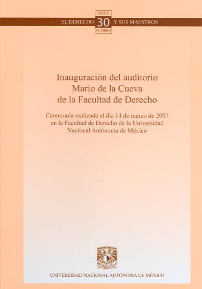 Inauguración del Auditorio Mario de la Cueva de la Facultad de Derecho. Ceremonia realizada el día 14 de marzo de 2007 en la Facultad de Derecho de la Universidad Nacional Autónoma de México. Colección Facultad de Derecho