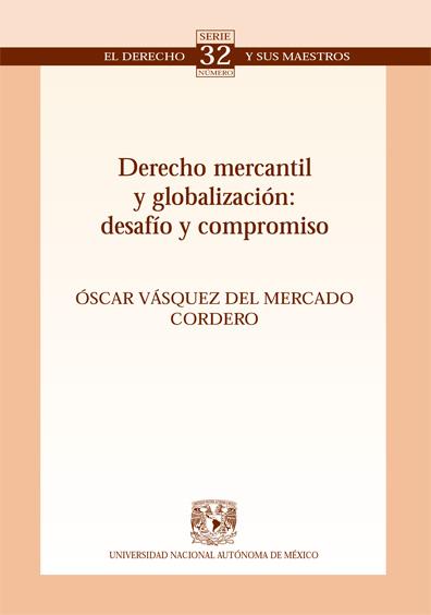 Derecho mercantil y globalización: desafío y compromiso. Colección Facultad de Derecho