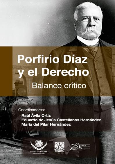 Porfirio Díaz y el derecho. Balance crítico
