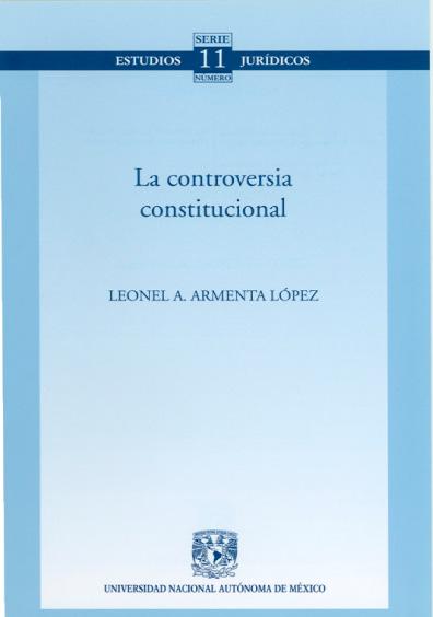 La controversia constitucional. Colección Facultad de Derecho