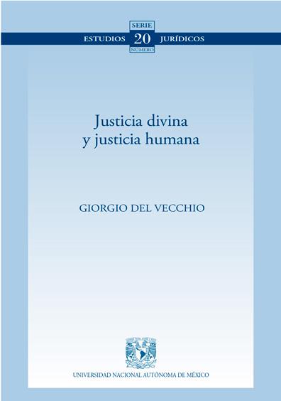 Justicia divina y justicia humana. Colección Facultad de Derecho