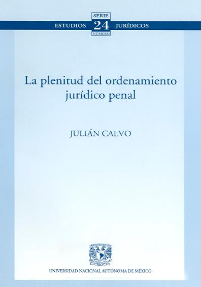 La plenitud del ordenamiento jurídico penal. Colección Facultad de Derecho