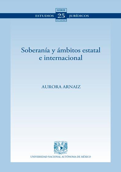 Soberanía y ámbitos estatal e internacional. Colección Facultad de Derecho