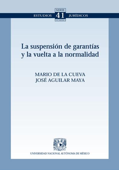 La suspensión de garantías y la vuelta a la normalidad. Colección Facultad de Derecho