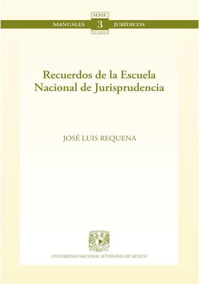 Recuerdos de la Escuela Nacional de Jurisprudencia. Colección Facultad de Derecho