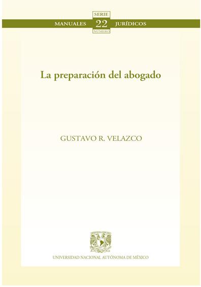 La preparación del abogado. Colección Facultad de Derecho
