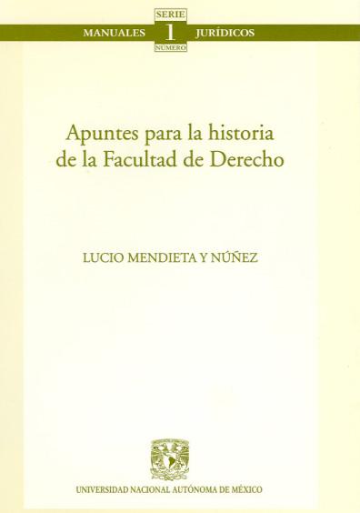 Apuntes para la historia de la facultad de derecho. Colección Facultad de Derecho