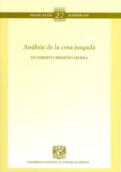 Análisis de la cosa juzgada. Colección Facultad de Derecho