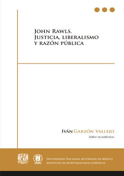 John Rawls: justicia, liberalismo y razón pública