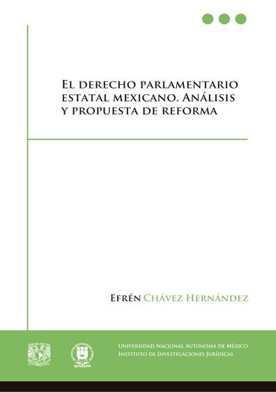 El derecho parlamentario estatal mexicano. Análisis y propuesta de reforma