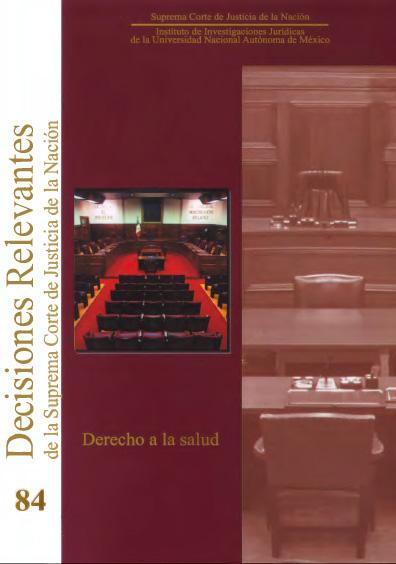 Decisiones relevantes de la Suprema Corte de Justicia de la Nación, núm. 84. Derecho a la salud