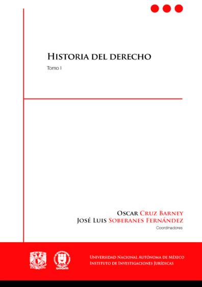 Historia del derecho. X Congreso de Historia del Derecho Mexicano, tomo I, sólo formato electrónico