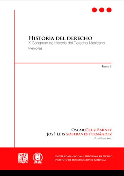 Historia del derecho. X Congreso de Historia del Derecho Mexicano, tomo II, sólo formato electrónico