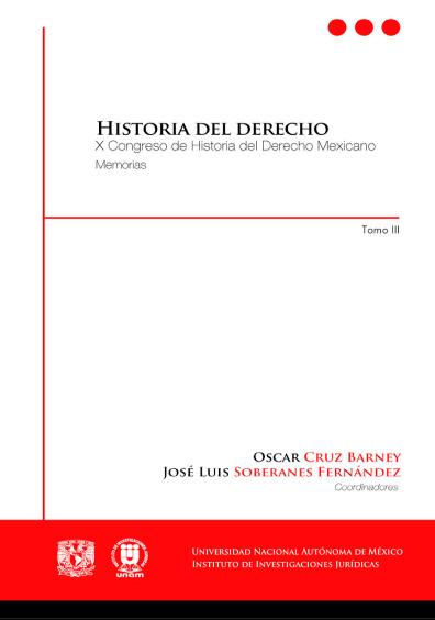 Historia del derecho. X Congreso de Historia del Derecho Mexicano, tomo III, sólo formato electrónico
