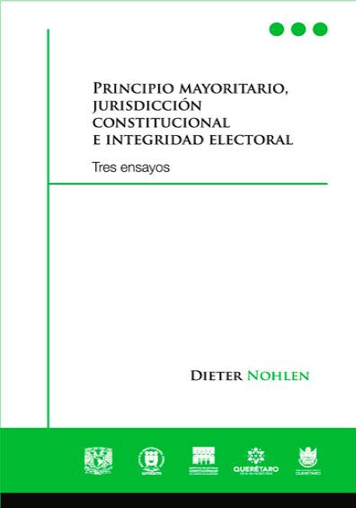 Principio mayoritario, jurisdicción constitucional e integridad electoral. Tres ensayos