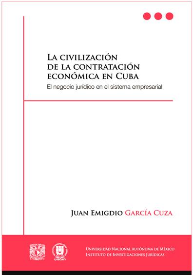 La civilización de la contratación económica en Cuba. El negocio jurídico en el sistema empresarial