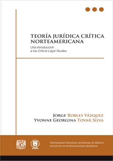 Teoría jurídica norteamericana. Una introducción a los Critical Legal Studies