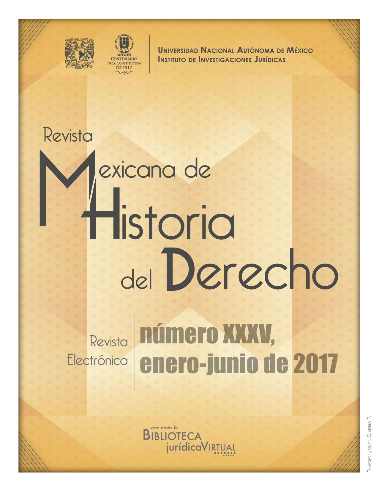 <b><i>Revista Mexicana de Historia del Derecho, número XXXV, enero-junio de 2017 </b></i>