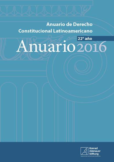 <b>Anuario de Derecho Constitucional Latinoamericano, Año XXII, Bogotá, 2016</b>