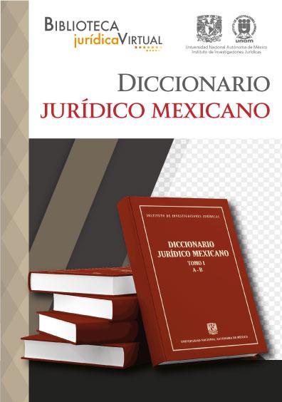 <b>Diccionario Jurídico Mexicano</b>