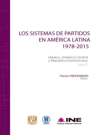 Los sistemas de partidos en América Latina 1978-2015. Tomo 1. México, América Central y República Dominicana