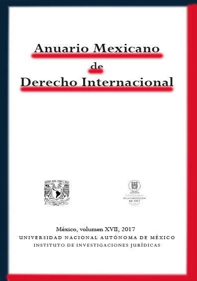 <i><b>Anuario Mexicano de Derecho Internacional, vol. XVII, 2017</i></b>