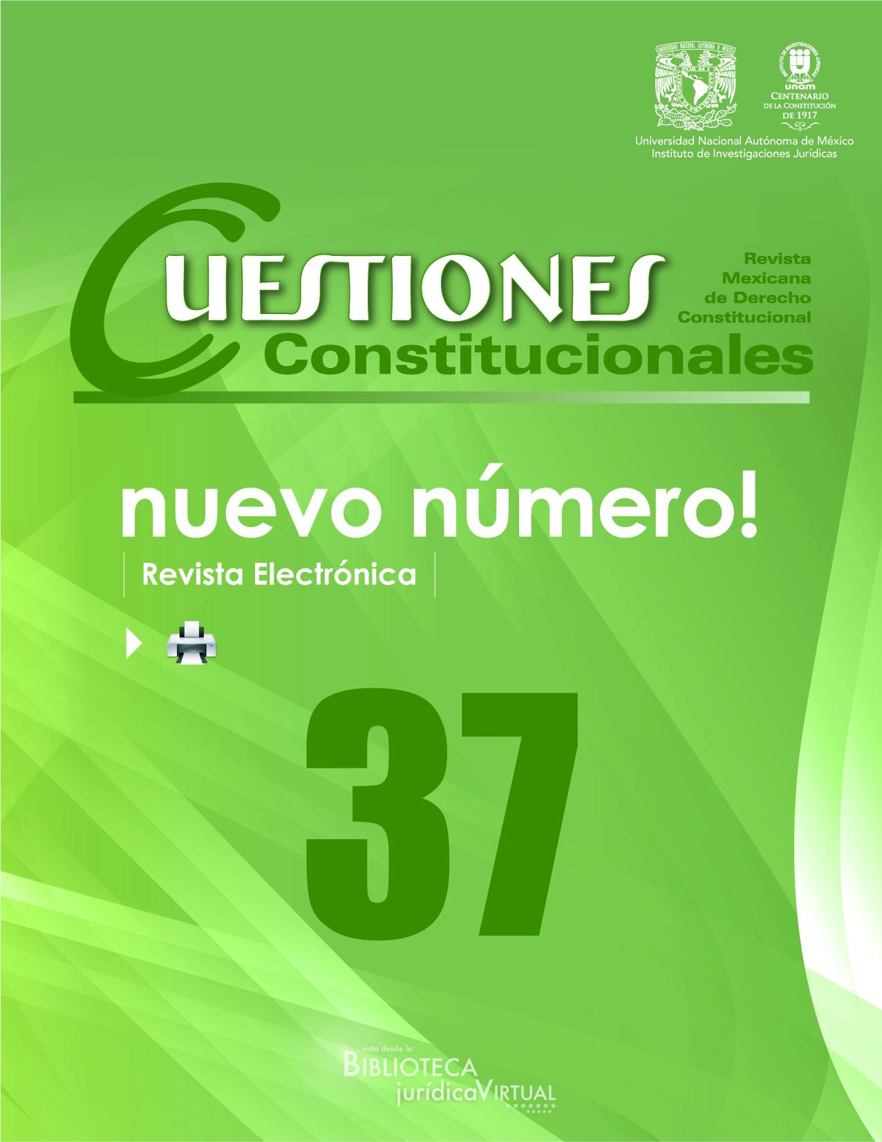 <b>Cuestiones Constitucionales. Revista Mexicana de Derecho Constitucional Número 37, Julio-Diciembre de 2017</b>