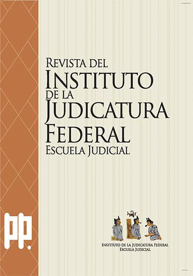 <b>Revista del Instituto de la Judicatura Federal, número 41, 2016</b>