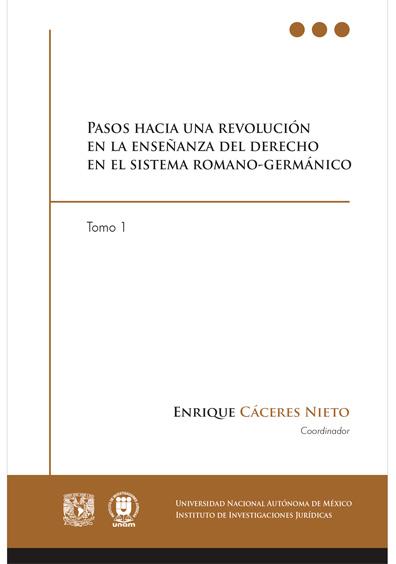 Pasos hacia una revolución en la enseñanza del derecho en el sistema romano-germánico, tomo 1, versión electrónica