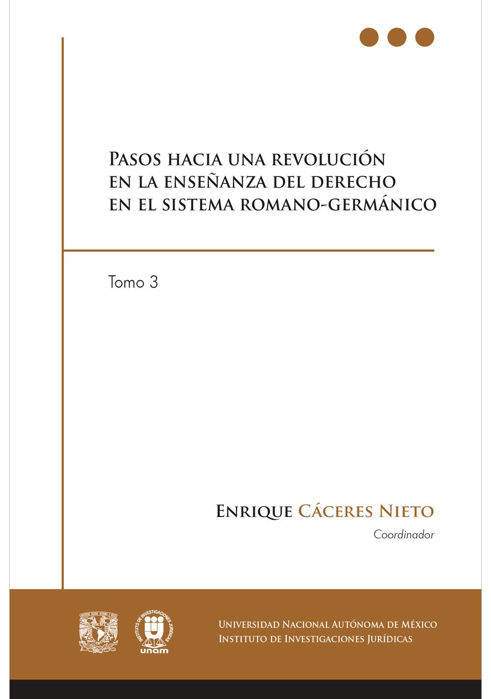 Pasos hacia una revolución en la enseñanza del derecho en el sistema romano-germánico, tomo 3, versión electrónica