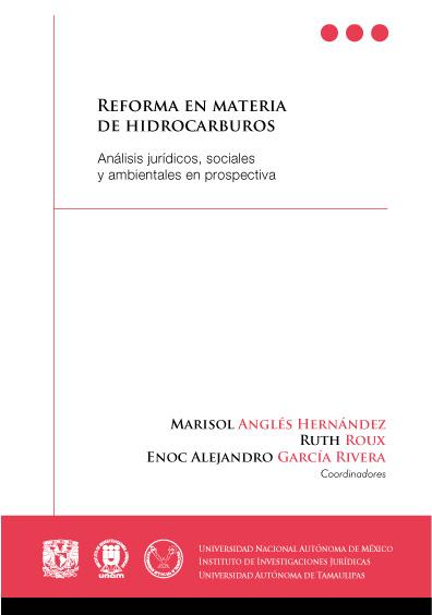 Reforma en materia de hidrocarburos. Análisis jurídicos, sociales y ambientales en prospectiva