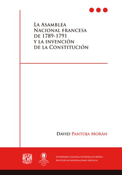 La Asamblea Nacional francesa de 1789-1791 y la invención de la Constitución