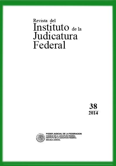 <i><b>Revista del Instituto de la Judicatura Federal, número 38, 2014</b></i>