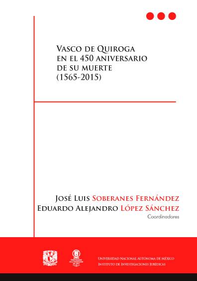 Vasco de Quiroga en el 450 aniversario de su muerte (1565-2015)