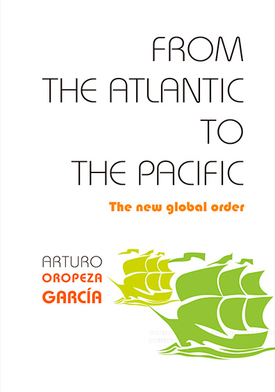 From the Atlantic to the Pacific. The New Global Order