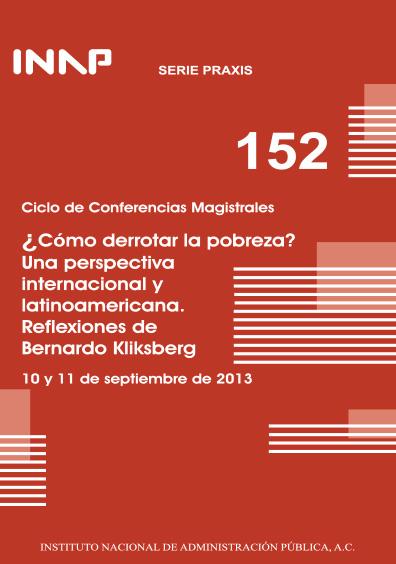 Praxis 152. Ciclo de Conferencias Magistrales. ¿Cómo derrotar la pobreza? Una perspectiva internacional y latinoamericana. Reflexiones de Bernardo Kliksberg. 10 y 11 de septiembre de 2013